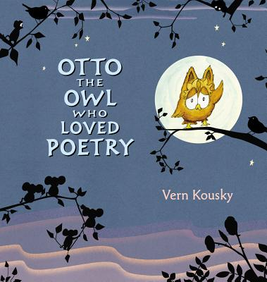 Otto the Owl Who Loved Poetry By Kousky, Vern/ Kousky, Vern (ILT)