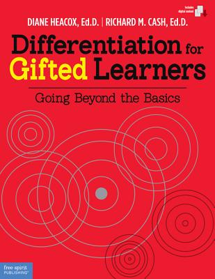 Differentiation for Gifted Learners By Heacox, Diane/ Cash, Richard M.